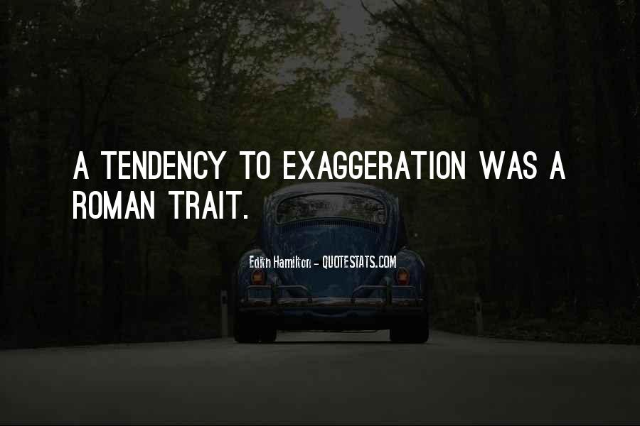 Quotes About Exaggeration #644193