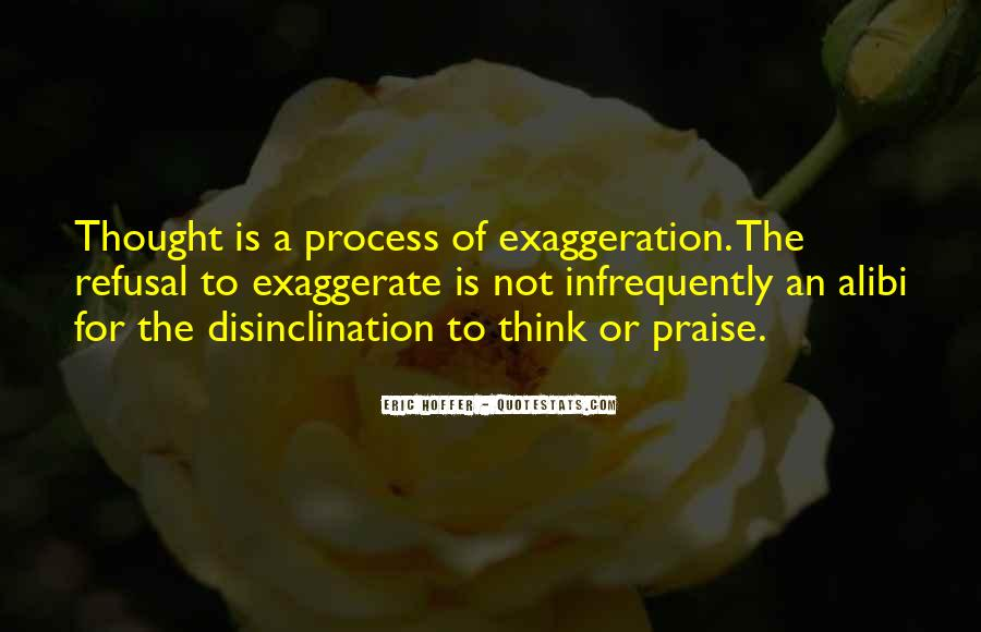 Quotes About Exaggeration #65288
