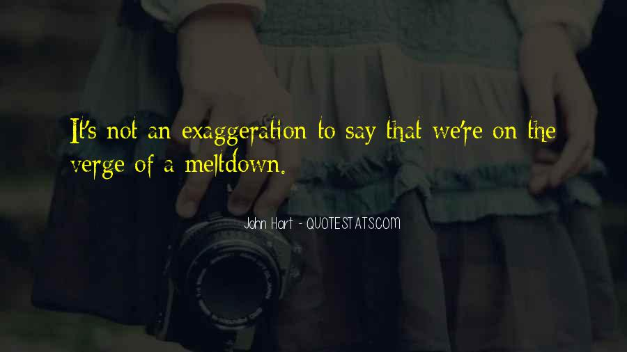 Quotes About Exaggeration #740606