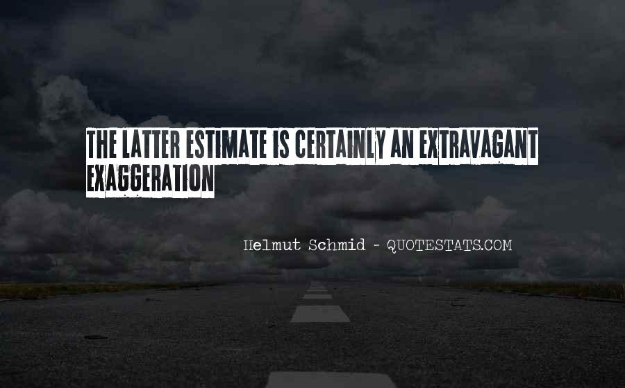 Quotes About Exaggeration #81833