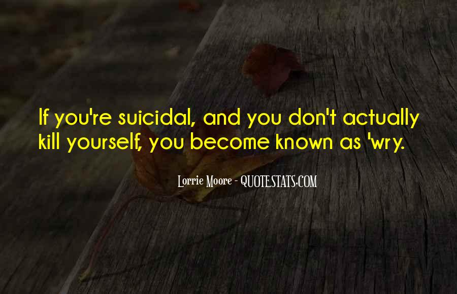 Quotes About Suicidal #250974