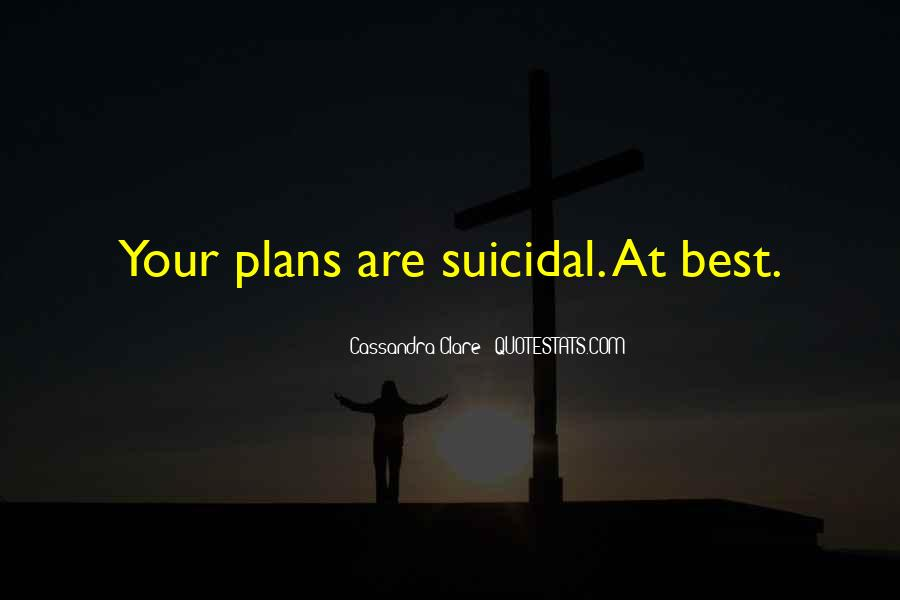 Quotes About Suicidal #462880