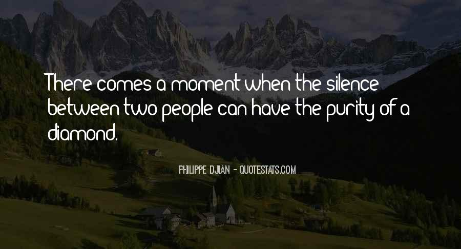 Quotes About Moment Of Silence #1211304