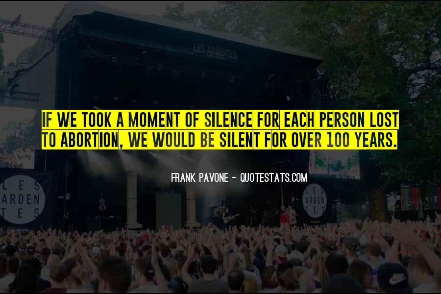Quotes About Moment Of Silence #1228245