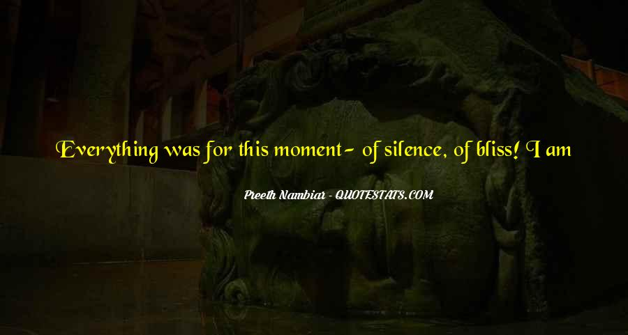 Quotes About Moment Of Silence #1515967