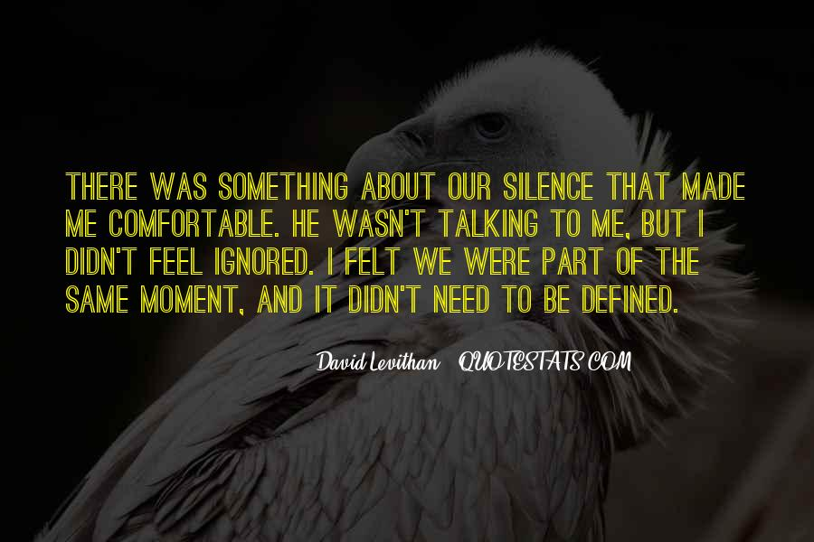 Quotes About Moment Of Silence #1574303