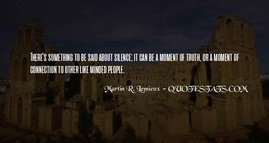 Quotes About Moment Of Silence #1675098