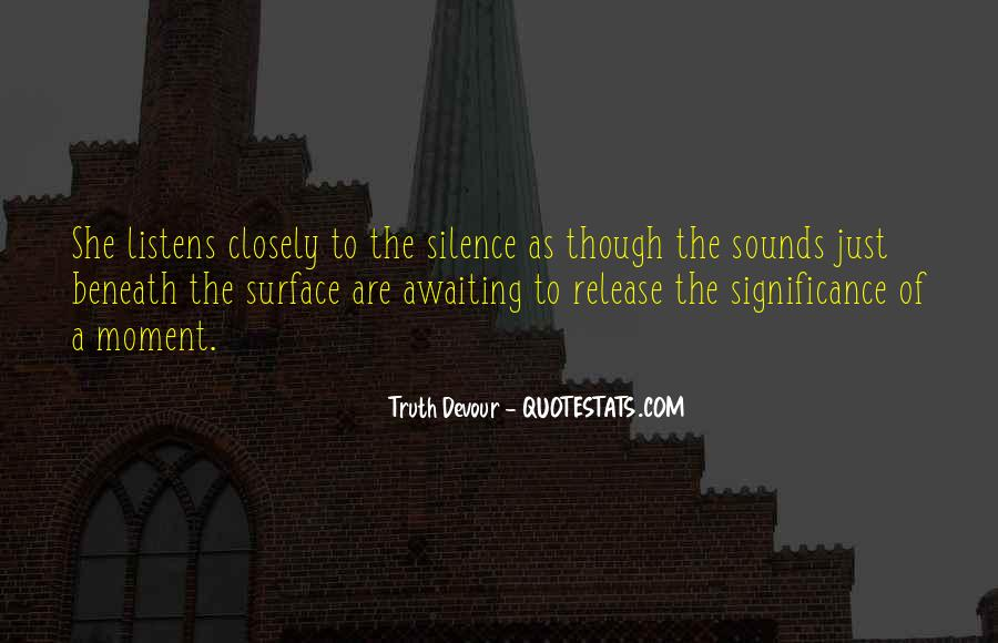 Quotes About Moment Of Silence #177345