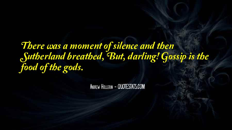 Quotes About Moment Of Silence #358057