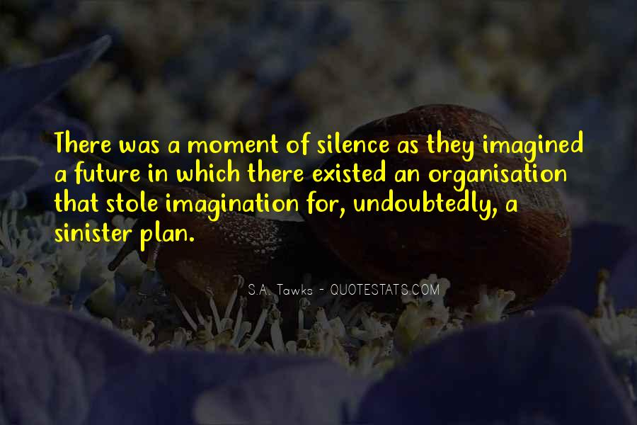 Quotes About Moment Of Silence #623903