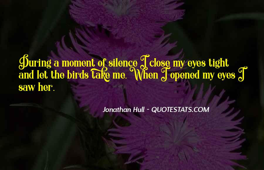 Quotes About Moment Of Silence #906493