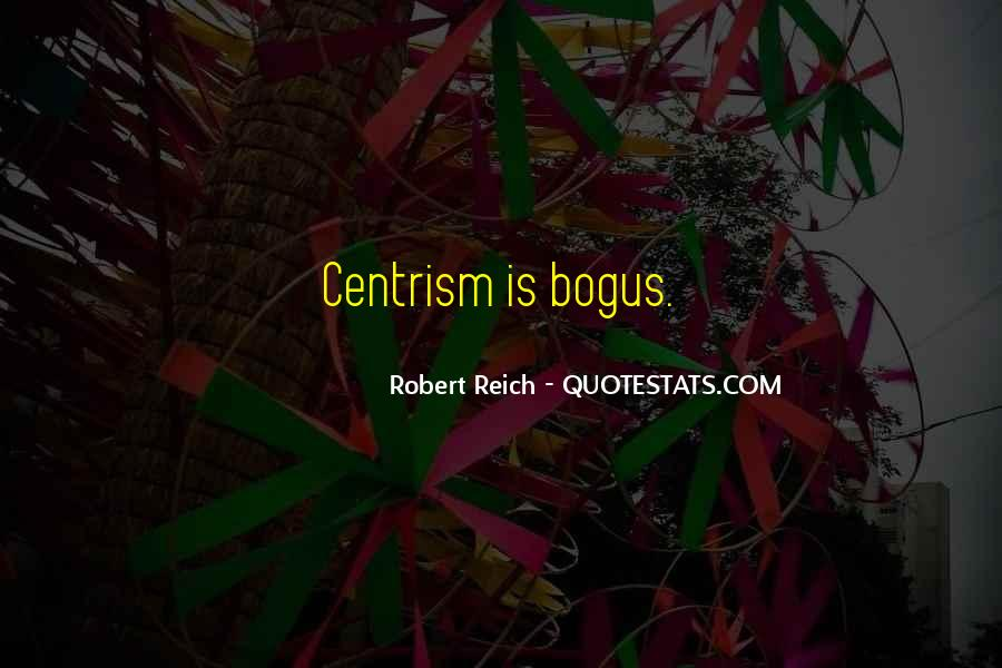 Quotes About Centrism #1470151