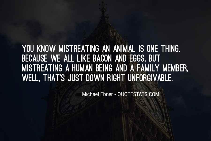 Quotes About Mistreating Someone #1468955