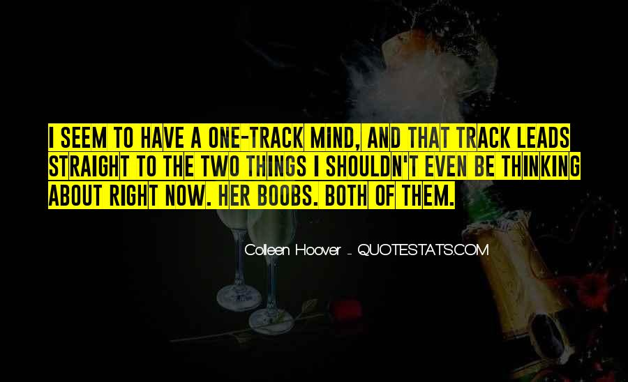 Quotes About Thinking About Someone That You Shouldn't Be #222365