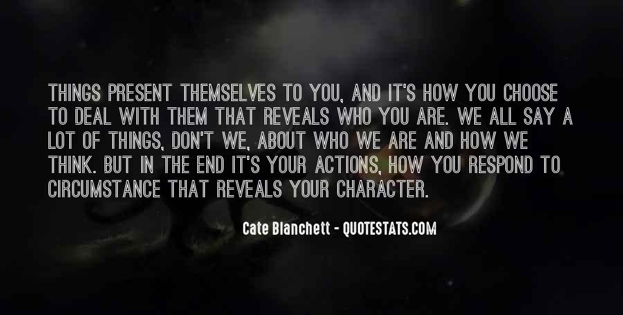 Quotes About Character And Actions #1487393