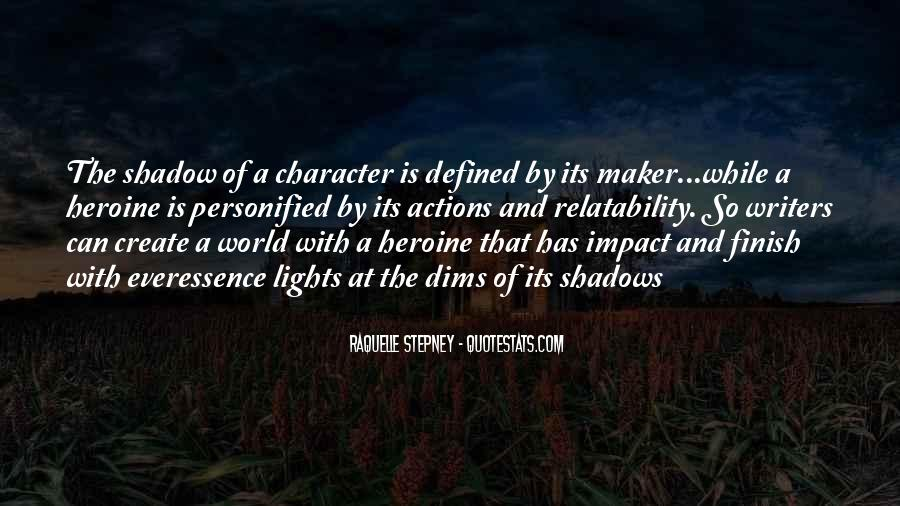 Quotes About Character And Actions #569841