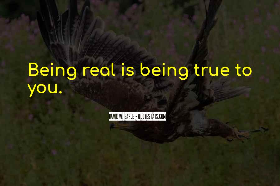 Quotes About Being Real To Others #1957