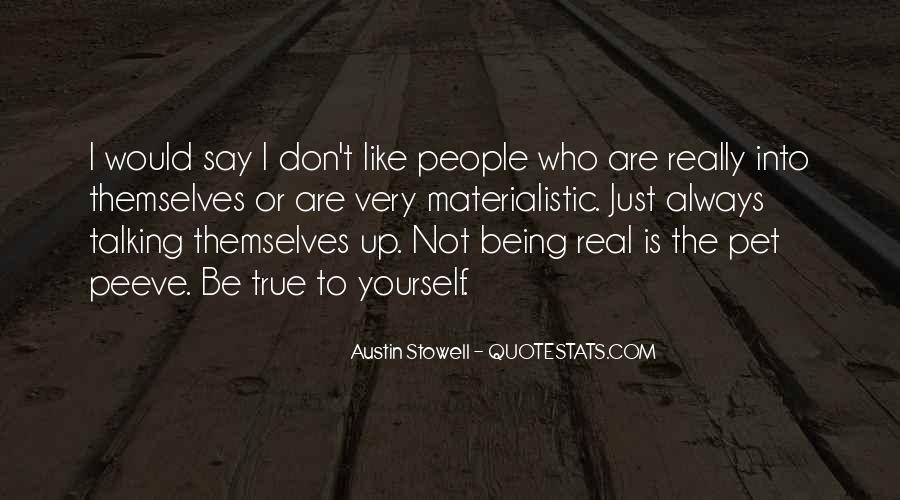 Quotes About Being Real To Others #3184