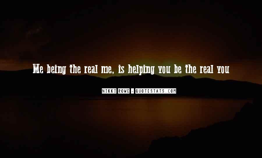 Quotes About Being Real To Others #76560