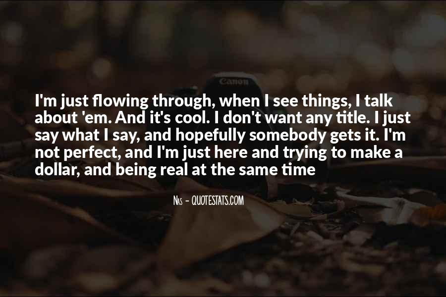 Quotes About Being Real To Others #8594