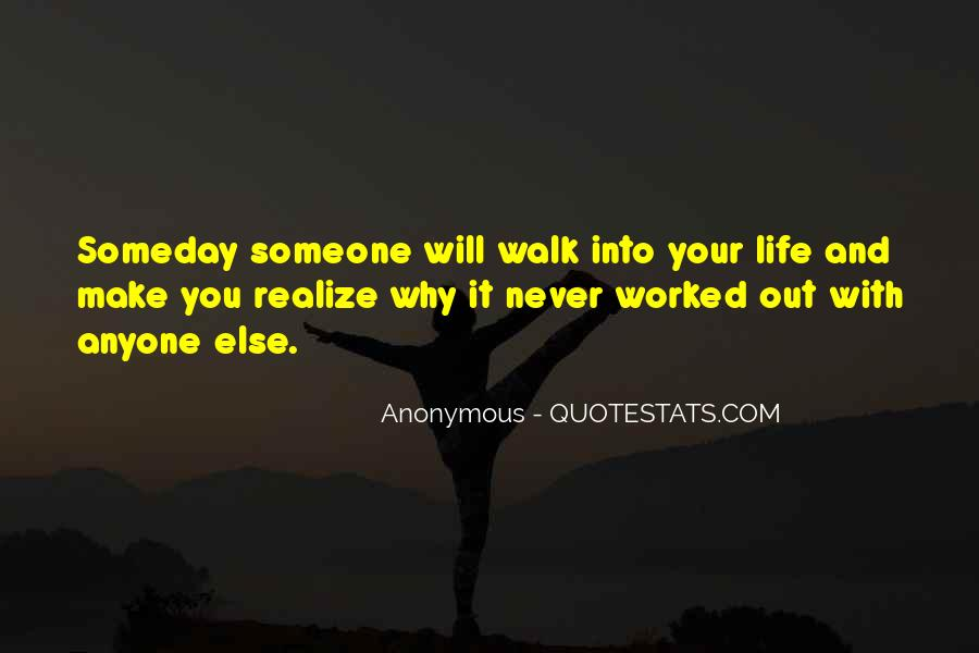 Quotes About Someday You Will Realize #1385699