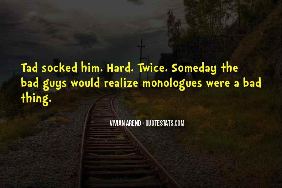 Quotes About Someday You Will Realize #780917