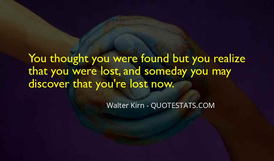 Quotes About Someday You Will Realize #946221