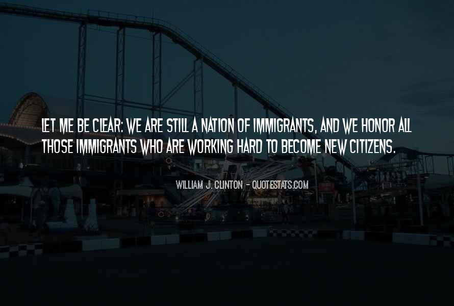 Quotes About Hard Working Immigrants #1876945