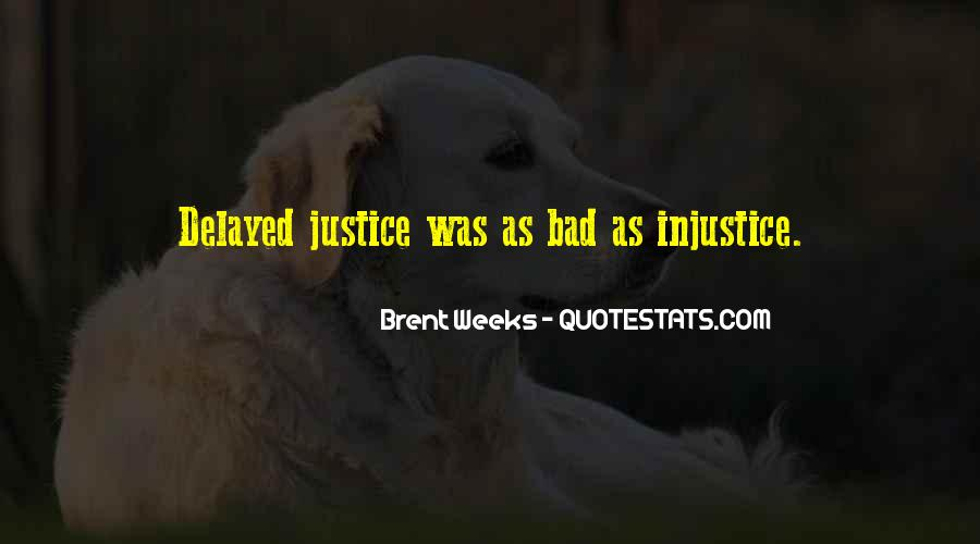 Quotes About Delayed Justice #476766