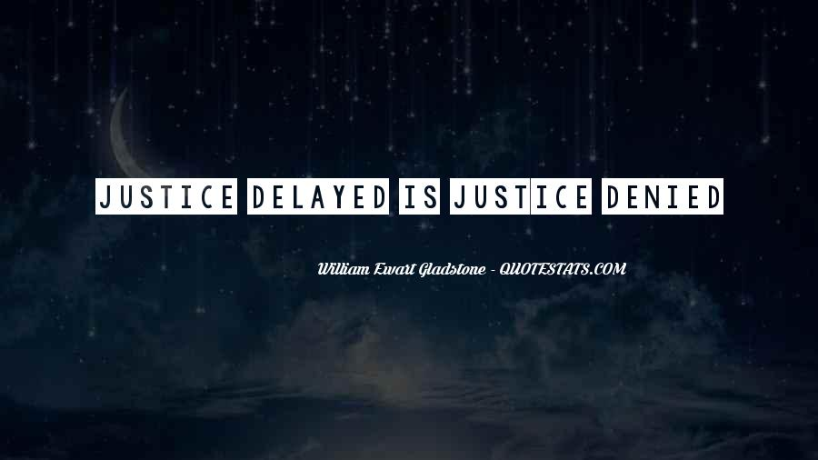 Quotes About Delayed Justice #924573
