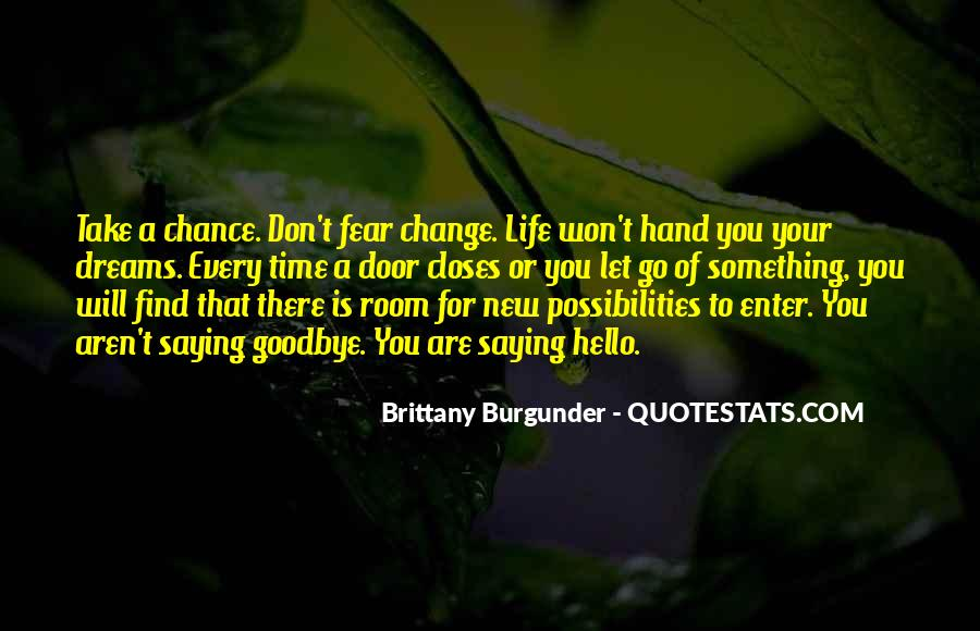 Quotes About Change And Goodbye #1383097