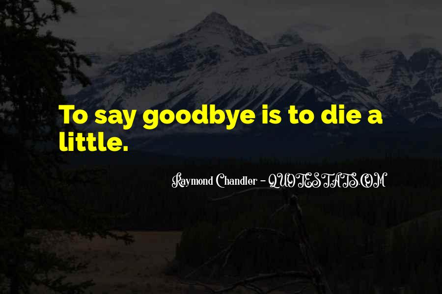 Quotes About Change And Goodbye #557643