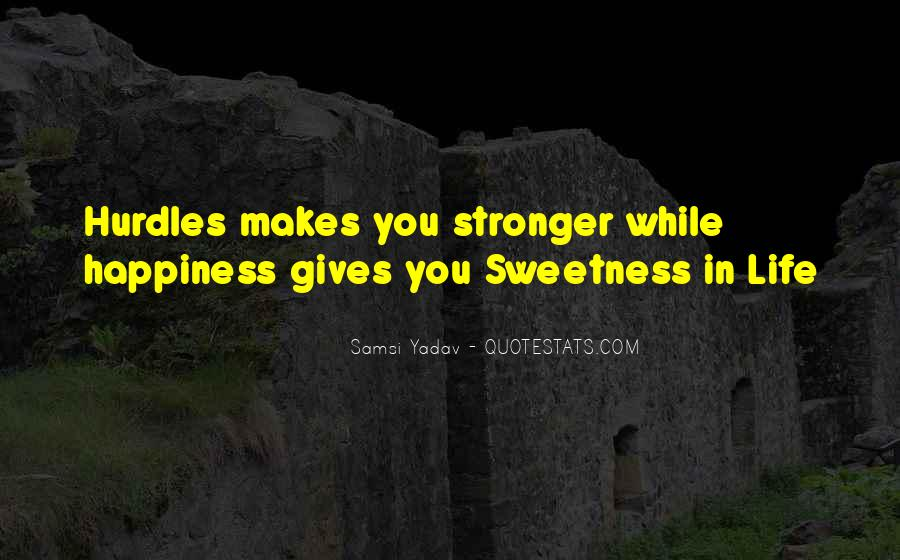Quotes About Makes You Stronger #1085067