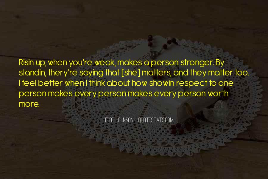 Quotes About Makes You Stronger #1097017