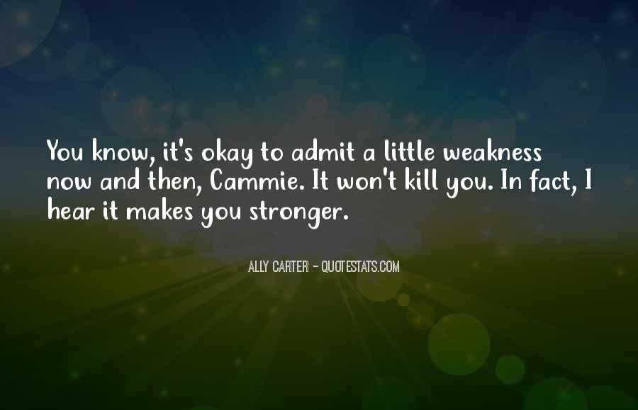 Quotes About Makes You Stronger #1293632