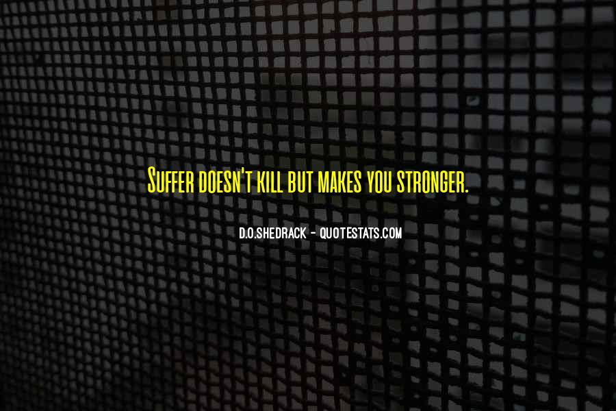 Quotes About Makes You Stronger #132595