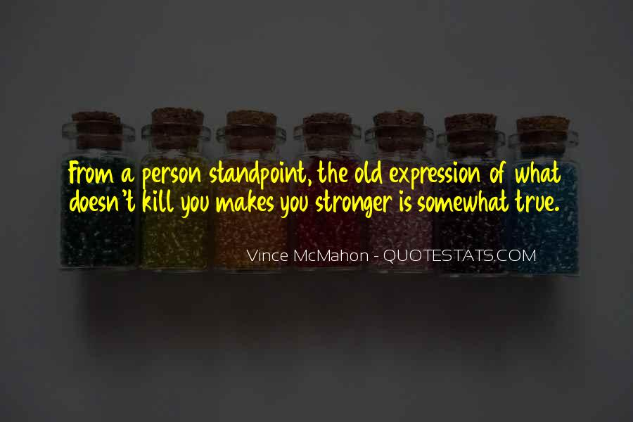 Quotes About Makes You Stronger #1373323