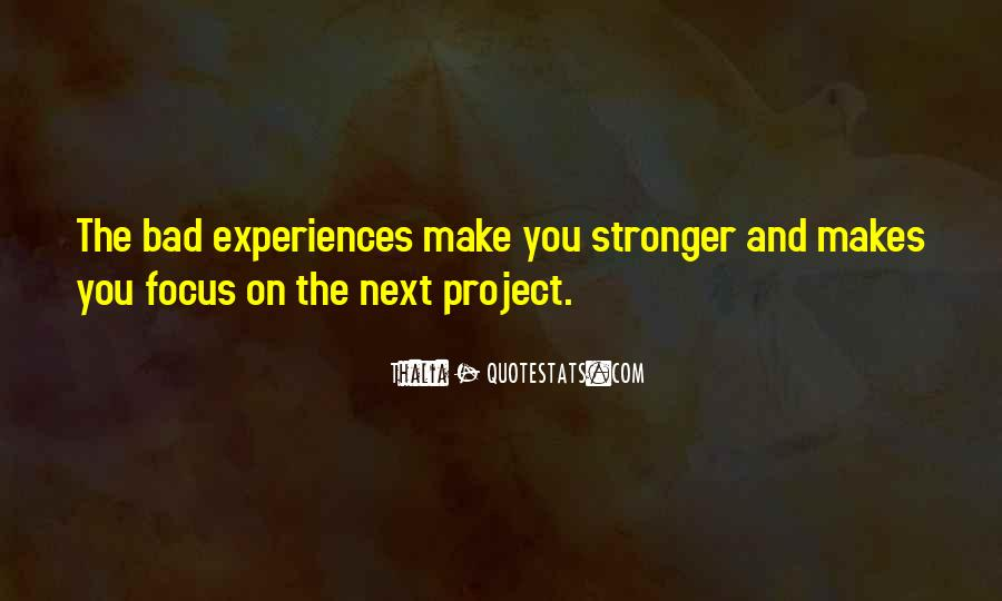 Quotes About Makes You Stronger #1389847