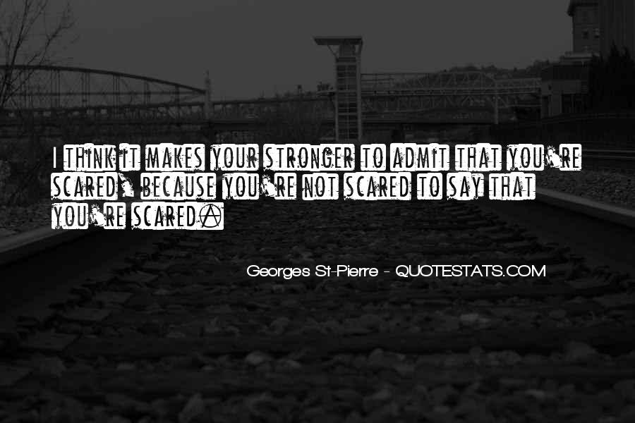 Quotes About Makes You Stronger #1507732