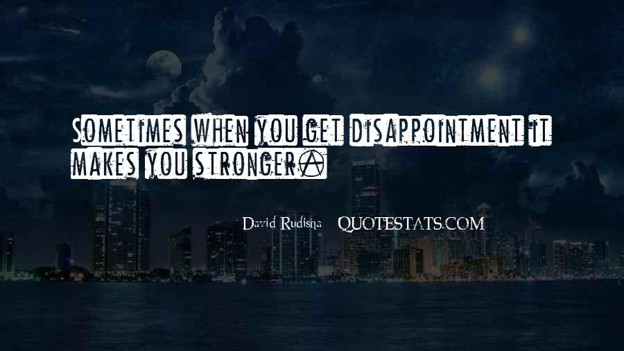 Quotes About Makes You Stronger #232370