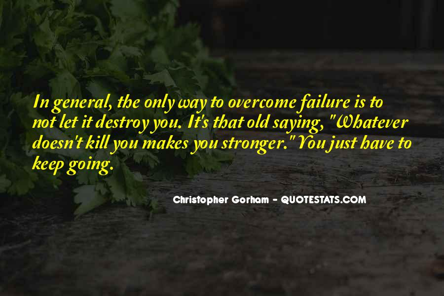 Quotes About Makes You Stronger #36649