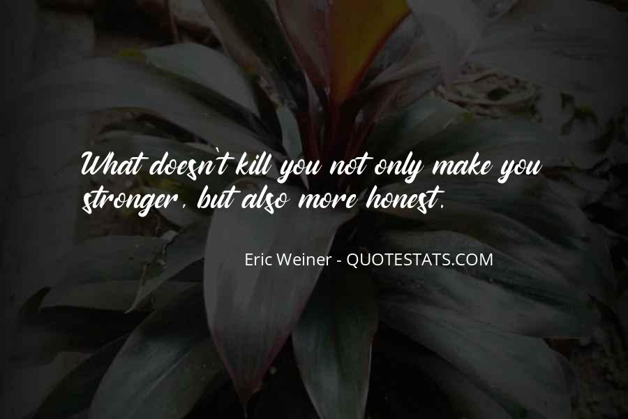 Quotes About Makes You Stronger #481812
