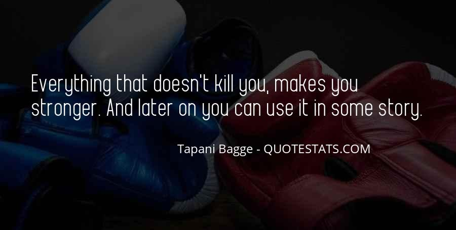 Quotes About Makes You Stronger #485422