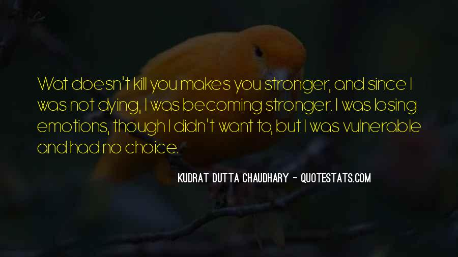 Quotes About Makes You Stronger #61879