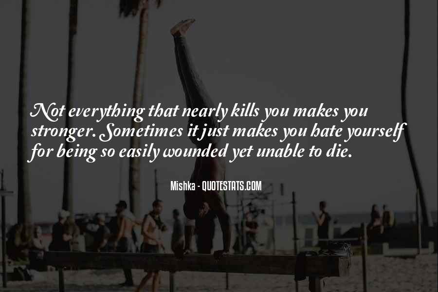 Quotes About Makes You Stronger #663792