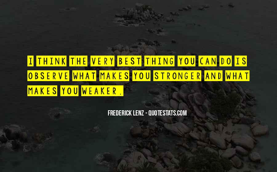 Quotes About Makes You Stronger #663799