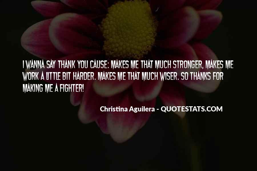 Quotes About Makes You Stronger #757242