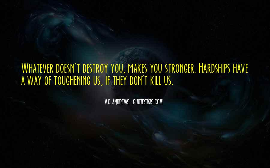 Quotes About Makes You Stronger #787913