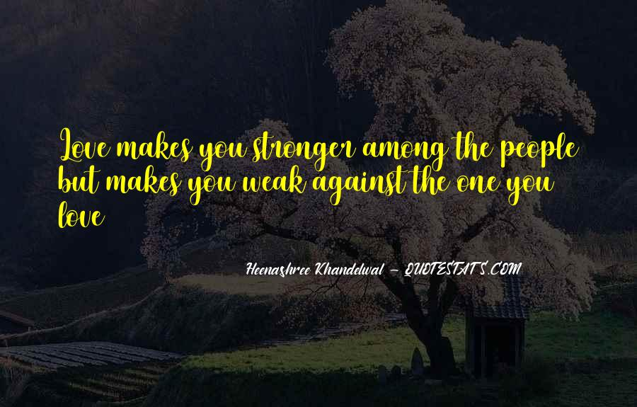 Quotes About Makes You Stronger #830625