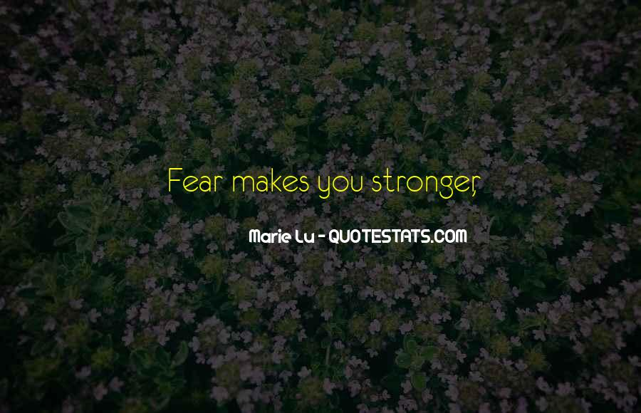 Quotes About Makes You Stronger #952705